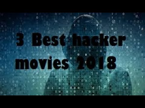 Top 3 movies hacking movies you should watch in 2018