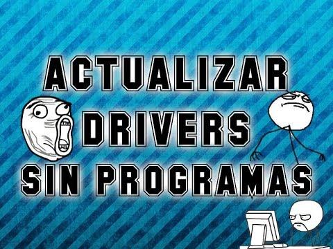 """Como Actualizar Drivers """"Controladores"""" Windows 7/8/8.1/XP/Vista SIN PROGRAMAS 2017"""