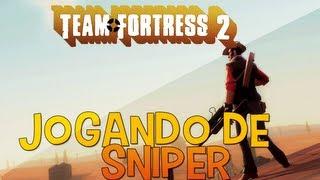 AuthenticRandom Team fortress 2 | Jogando de Sniper