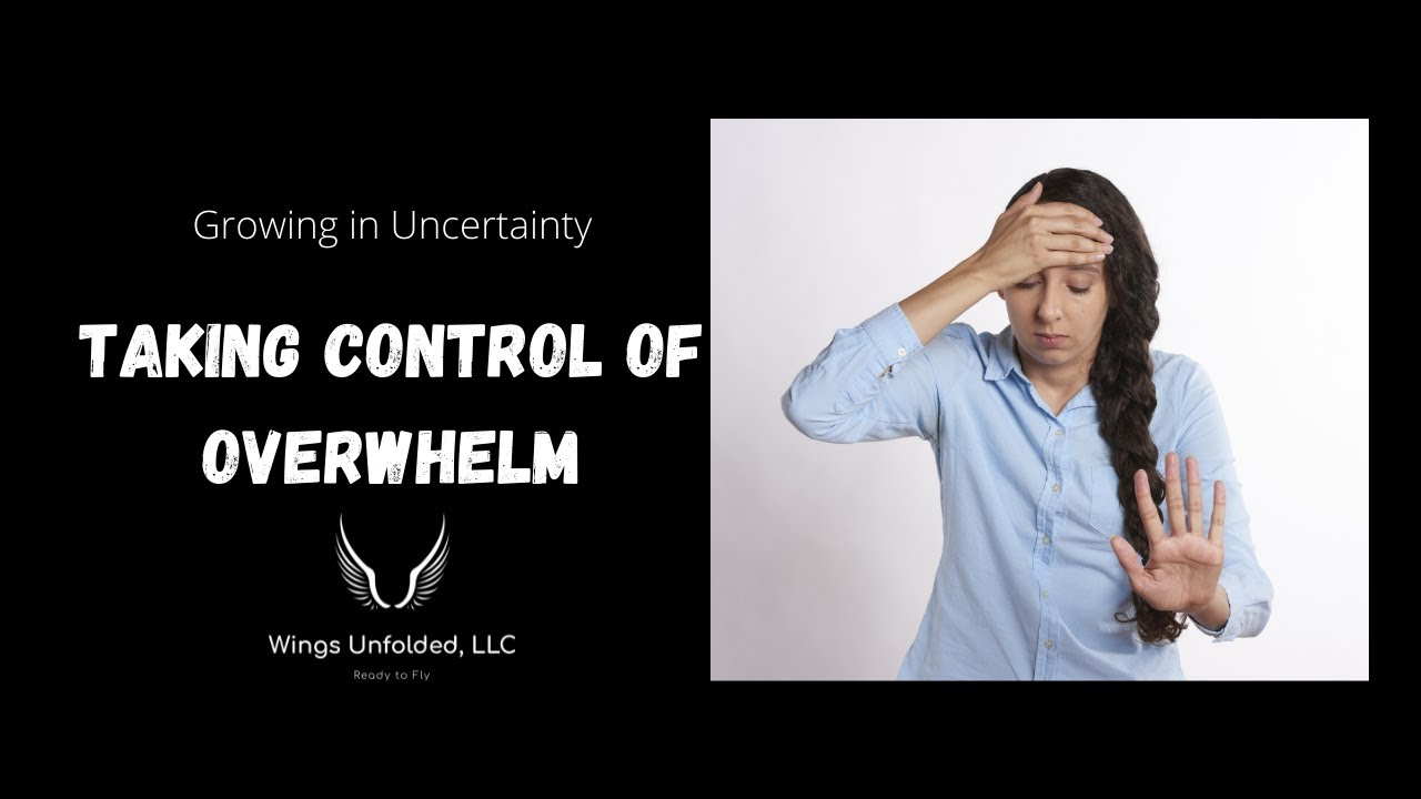 Taking Control of Overwhelm