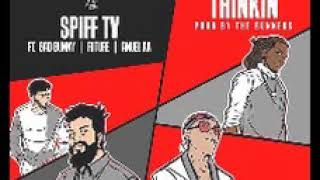 Thinkin - Spiff Tv Ft. Bad Bunny ❌ Anuel AA ❌ Future (Audio Oficial)