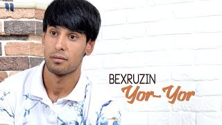 Bexruzin - Yor-yor (audio 2018)