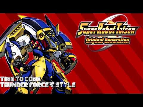 Super Robot Taisen OGs: Time To Come (Thunder Force V-ish)