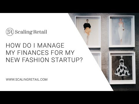 how do i manage my finances for my new fashion startup youtube