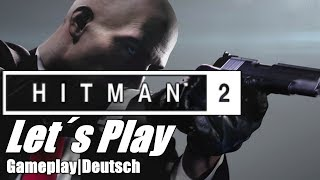 Hitman 2 | Dreiköpfige Schlange-Santa Fortuna | Story-Missionen |gameplay|lets play|deutsch