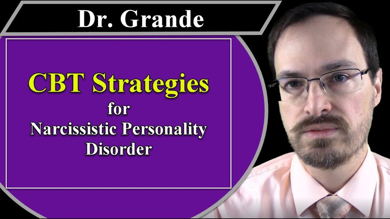 Cognitive Behavioral Strategies for Narcissistic Personality Disorder