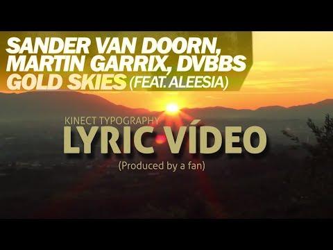Martin Garrix, DVBBS Sander van Doorn - GOLD SKIES [Lyric Vídeo]