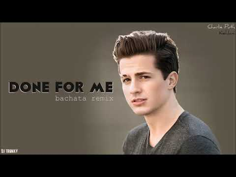 Charlie Puth ft Kehlani - Done For Me DJ Tronky Bachata Remix