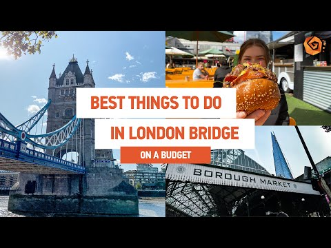 BEST THINGS TO DO IN LONDON BRIDGE ON A BUDGET | St Christopher's Inns Hostels