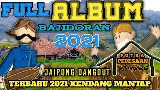 Full Album Jaipong Dangdut Bajidoran Terbaru 2021 Pongdut
