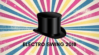 Electro Swing Mix 2018 - Best Gaming Music - Electro Dance
