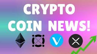 CRYPTO NEWS! | BULLISH VECHAIN NEWS! | ELROND NEWS | ETHEREUM NEWS | XRP NEWS