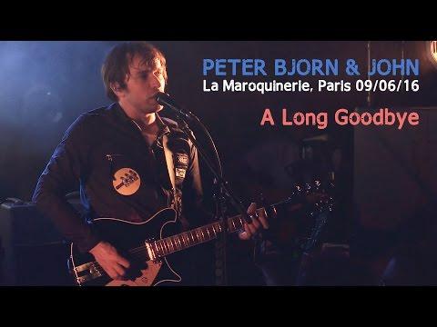 Peter Bjorn & John - A Long Goodbye live at La Maroquinerie