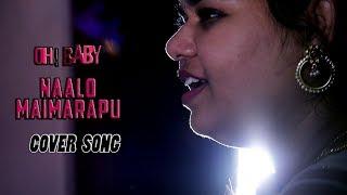 Naalo Maimarapu Lyrical cover song || Oh Baby Songs || Samantha Akkineni, Naga Shourya ||