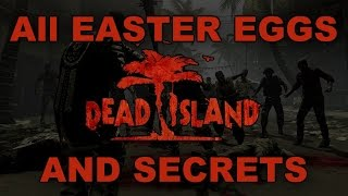 Dead Island All Easter Eggs And Secrets HD