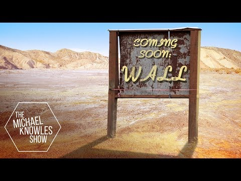 Are We Ever Going To Build The Wall? | The Michael Knowles Show Ep. 354