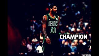"Kyrie Irving ft Nav- ""Champion"" (Celtics Mix)"