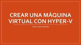 Creando Hyper-V con Windows Server 2016