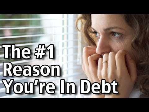 The #1 Reason You're In Debt