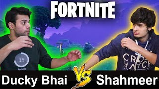 Ducky Bhai VS Shahmeer FORTNITE FIGHT   GAMEPLAY