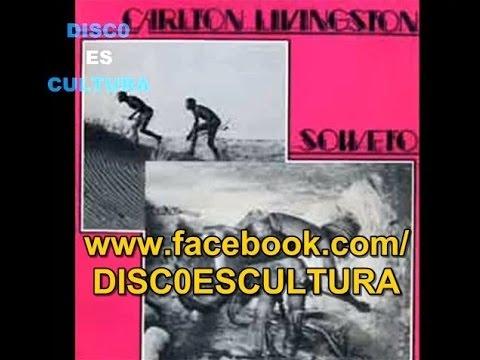 Carlton Livingston ♦ Soweto (Vinyl rip)