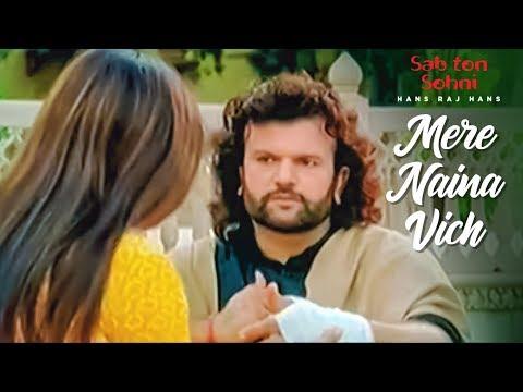 Mere Naina Vich [Full Song] Hans Raj Hans | Sab Ton Sohni