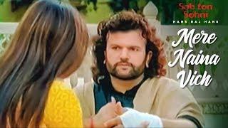 Mere Naina Vich [Full Song] Hans Raj Hans | Sab Ton Sohni | Punjabi Romantic Song