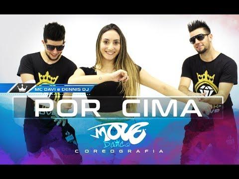 Por Cima - Dennis DJ feat MC Davi - Move Dance Brasil - Coreografia