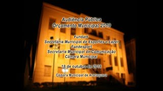 Audiência Pública - Orçamento Municipal 2019 - 18/10/2018