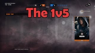 The 1v5 - Rainbow Six: Siege