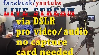 Facebook Youtube Live Event Video Streaming - DSLR no capture card needed