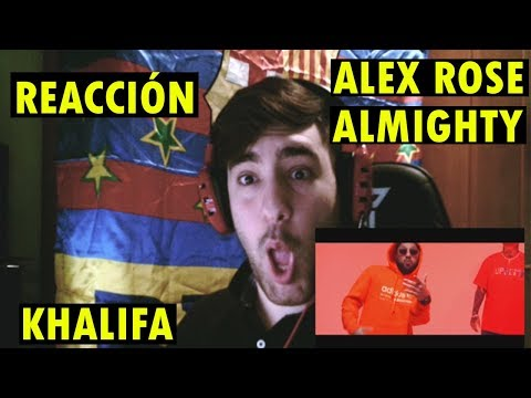 Alex Rose Ft. Almighty - Khalifa (REACCIÓN)