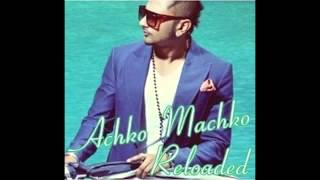 Achko Machko Yo Yo Honey Singh Brand New Song 2012 Lovely Pathela
