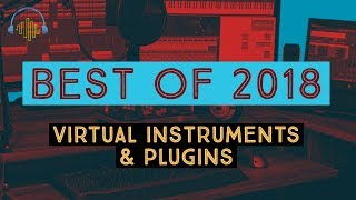 Best of 2018: Sample Library, Virtual Instruments & Plugins - Staff Picks Year in Review