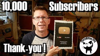 10,000 Subscribers: Thank-you and a channel/life update