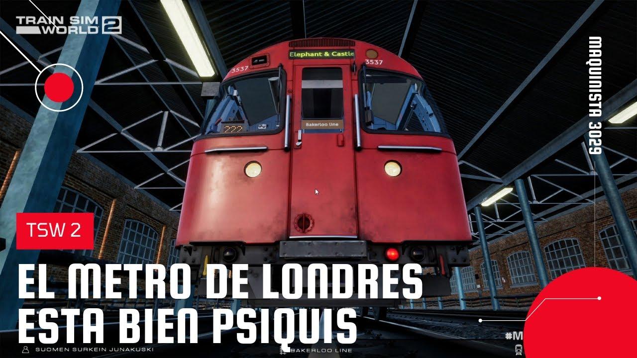 TSW 2 Exploramos la BIZARRA linea de TRENES del METRO de Londres