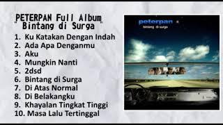 Full Album PETERPAN - Bintang Di Surga