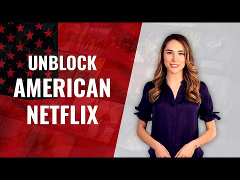 NETFLIX VPN: Unblock American Netflix In 3 Steps With A VPN?