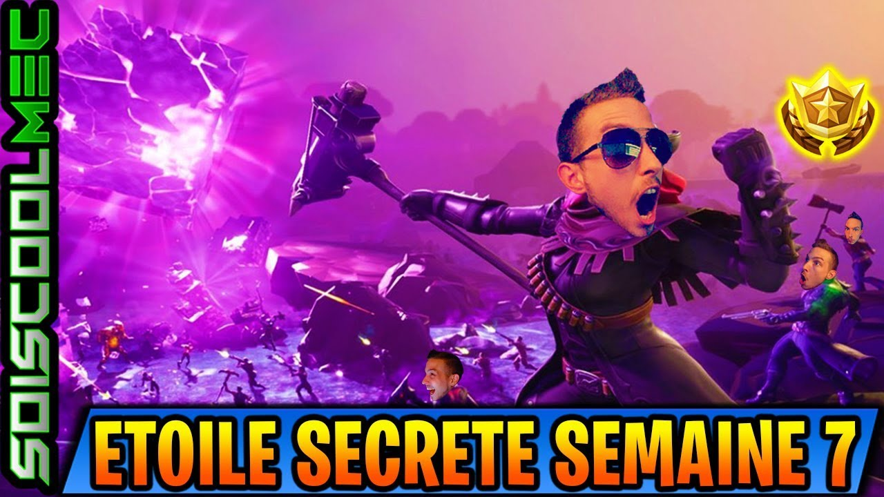 Emplacement Etoile Secrète Semaine 7 La Traque Tuto Défi Saison 6 Fortnite Battle Royal