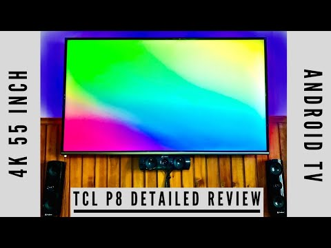 TCL P8 REVIEW | BEST BUDGET 4K ANDROID TV