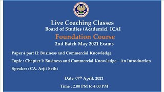 Foundation Paper-4 Part II : BCK - Topic: Ch-1: Business and Com..,Afternoon Session Date:07-04-2021