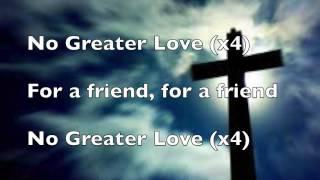 No greater Love Lyrics