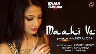 Maahi Ve | Cover Song by Diya Ghosh | Wajah Tum Ho  | Neha Kakkar