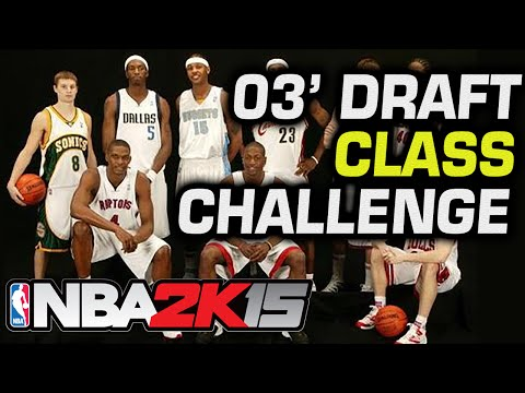 NBA2K15 Players from 2003 Draft Class Challenge