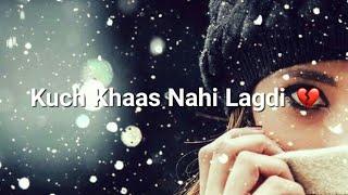 😢💔 Jis Din Mila Na Tainu Khuch Khaas Nhi Lgdi 😔💔 Song WhatsApp Status || Crazy Om