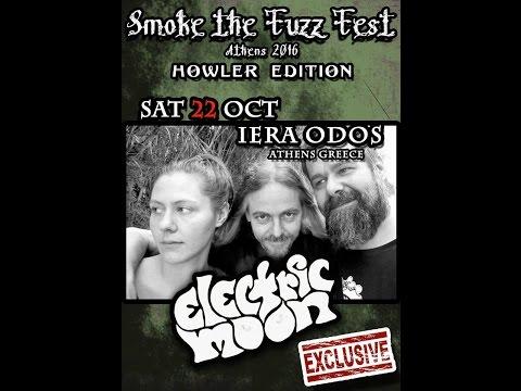 Electric Moon - Smoke The Fuzz Fest (Full Set) @Iera Odos, Athens 22/10/2016