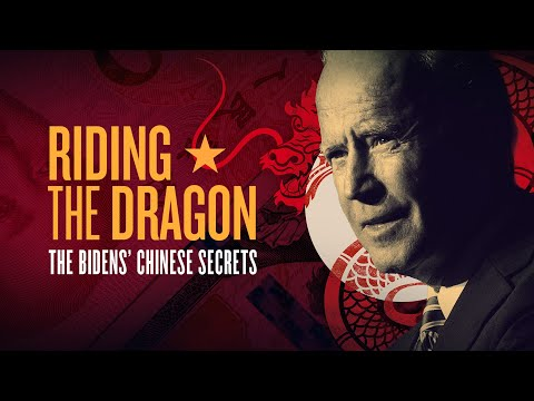 RIDING THE DRAGON: The Bidens' Chinese Secrets (Full Documentary)