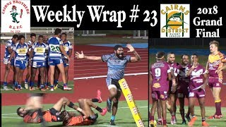 2018 Cairns Brothers Rugby League Weekly Wrap #23 ~ CDRL Grand Finals