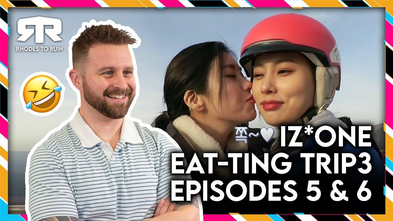 IZ*ONE (아이즈원) - 'Eat-ting Trip 3' Episodes 5 & 6 (Reaction)
