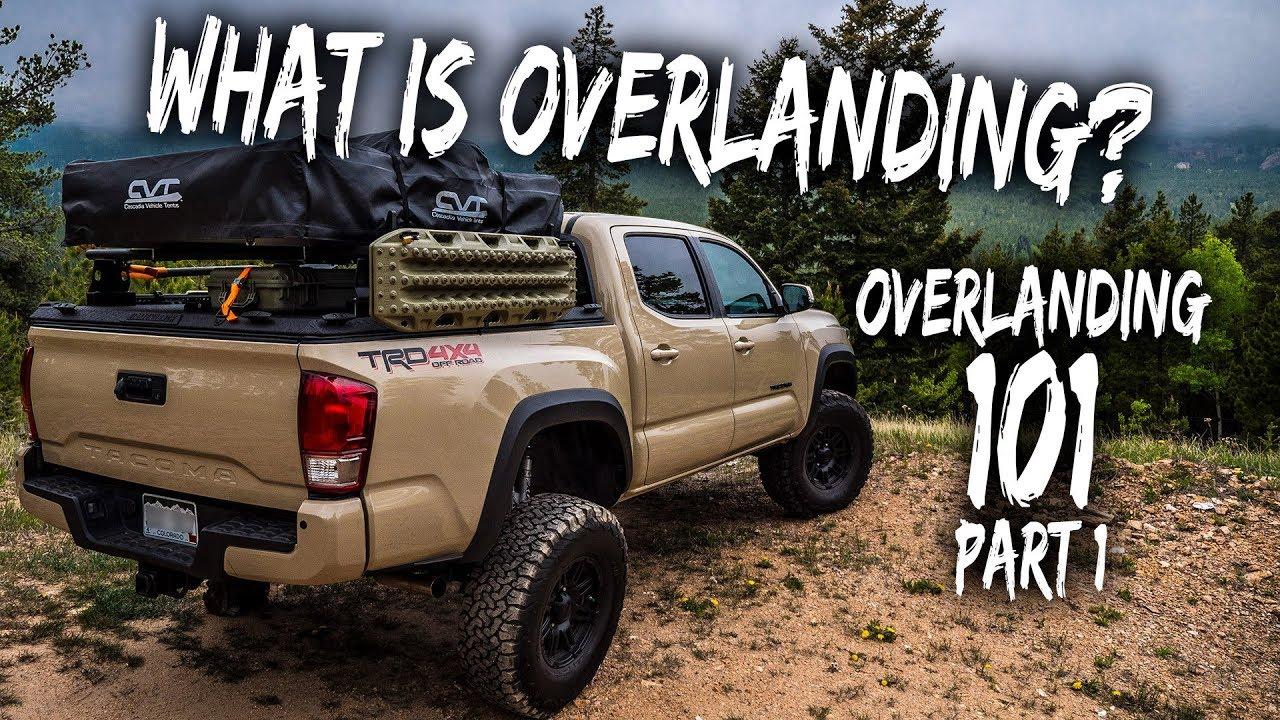 What IS Overlanding? - Overlanding 101 - Part 1 (Intro ...